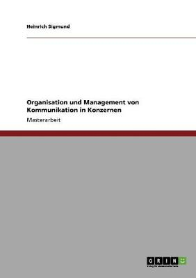 Organisation Und Management Von Kommunikation in Konzernen (Paperback)