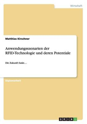 Anwendungsszenarien Der Rfid-Technologie Und Deren Potentiale (Paperback)