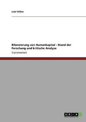 Bilanzierung Von Humankapital - Stand Der Forschung Und Kritische Analyse (Paperback)