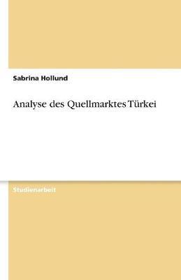 Analyse Des Quellmarktes Turkei (Paperback)