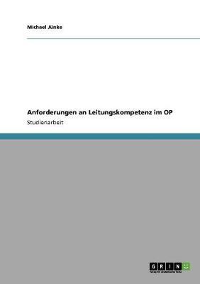 Anforderungen an Leitungskompetenz Im Op (Paperback)