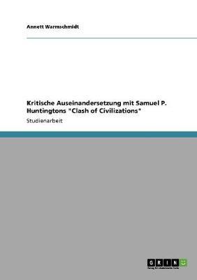 "Kritische Auseinandersetzung Mit Samuel P. Huntingtons ""clash of Civilizations"" (Paperback)"
