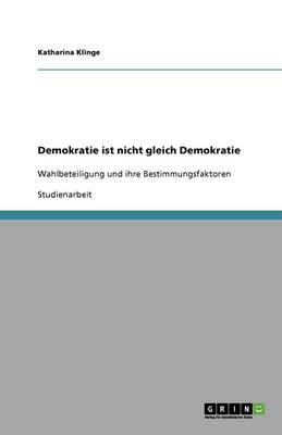 Demokratie Ist Nicht Gleich Demokratie (Paperback)