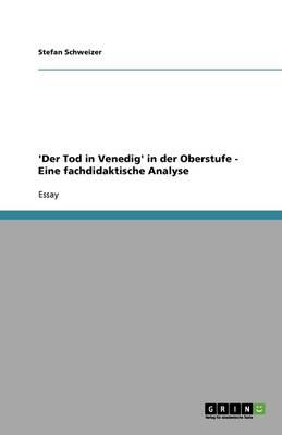 'der Tod in Venedig' in Der Oberstufe - Eine Fachdidaktische Analyse (Paperback)