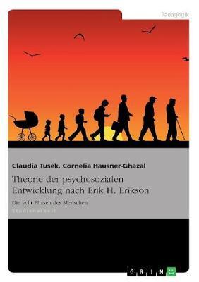Theorie Der Psychosozialen Entwicklung Nach Erik H. Erikson (Paperback)