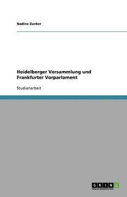 Heidelberger Versammlung Und Frankfurter Vorparlament (Paperback)