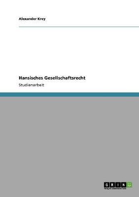 Hansisches Gesellschaftsrecht (Paperback)