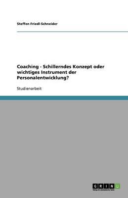 Coaching - Schillerndes Konzept Oder Wichtiges Instrument Der Personalentwicklung? (Paperback)