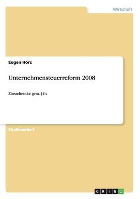 Unternehmensteuerreform 2008 (Paperback)