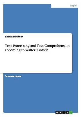 Text Processing and Text Comprehension According to Walter Kintsch (Paperback)