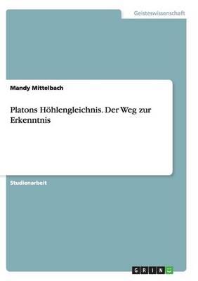 Platons Hohlengleichnis. Der Weg Zur Erkenntnis (Paperback)