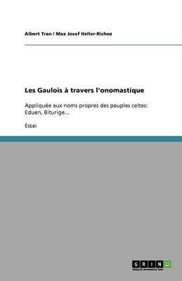 Les Gaulois a Travers L'Onomastique (Paperback)