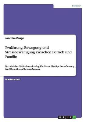 Ernahrung, Bewegung Und Stressbewaltigung Zwischen Betrieb Und Familie (Paperback)