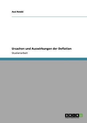 Ursachen Und Auswirkungen Der Deflation (Paperback)