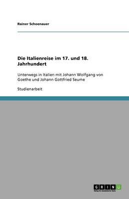 Die Italienreise Im 17. Und 18. Jahrhundert (Paperback)