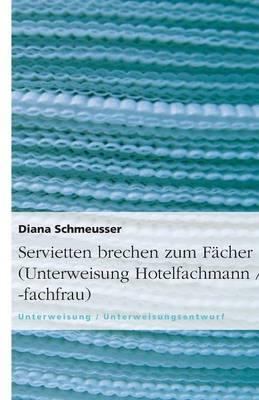 Servietten Brechen Zum Facher (Unterweisung Hotelfachmann / -Fachfrau) (Paperback)