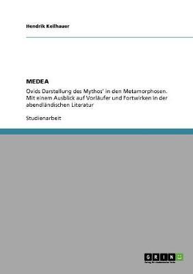 """Die Figur Medea in Den """"Metamorphosen"""" Von Ovid Und Ihre Tradition in Der Abendlandischen Literatur (Paperback)"""