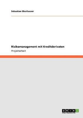 Risikomanagement Mit Kreditderivaten (Paperback)