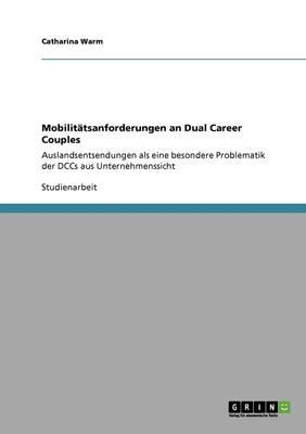 Mobilitatsanforderungen an Dual Career Couples (Paperback)