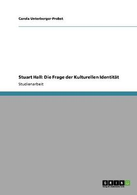 Stuart Hall: Die Frage Der Kulturellen Identit t (Paperback)