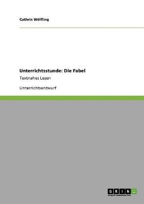 Unterrichtsstunde: Die Fabel (Paperback)