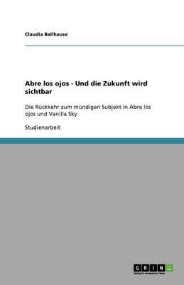 Abre Los Ojos - Und Die Zukunft Wird Sichtbar (Paperback)