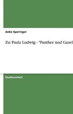 """Zu: Paula Ludwig - """"Panther Und Gazelle"""" (Paperback)"""