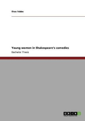 Young Women in Shakespeare's Comedies (Paperback)