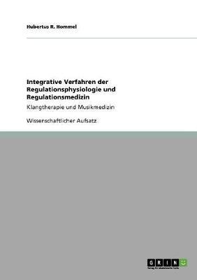 Integrative Verfahren Der Regulationsphysiologie Und Regulationsmedizin (Paperback)