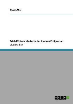Erich Kastner ALS Autor Der Inneren Emigration (Paperback)