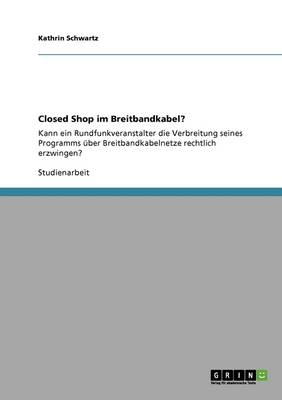 Closed Shop Im Breitbandkabel? (Paperback)