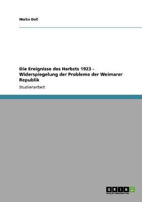Die Ereignisse Des Herbsts 1923 - Widerspiegelung Der Probleme Der Weimarer Republik (Paperback)