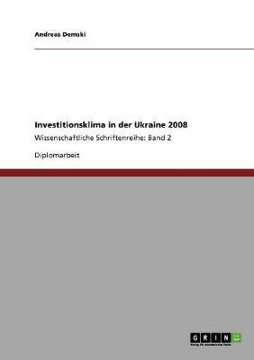 Investitionsklima in Der Ukraine 2008 (Paperback)