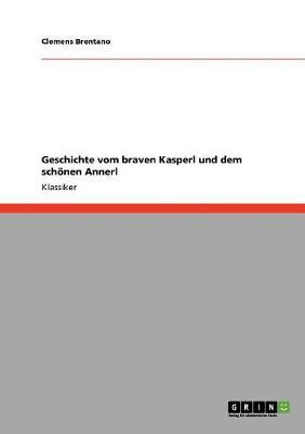 Geschichte Vom Braven Kasperl Und Dem Schonen Annerl (Paperback)