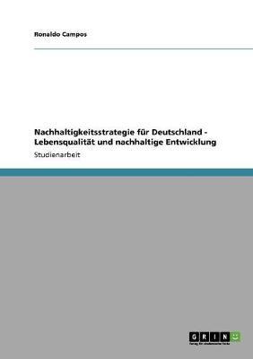 Nachhaltigkeitsstrategie Fur Deutschland - Lebensqualitat Und Nachhaltige Entwicklung (Paperback)