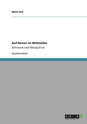 Auf Reisen Im Mittelalter (Paperback)