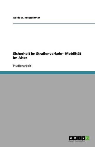 Sicherheit Im Straenverkehr - Mobilitat Im Alter (Paperback)