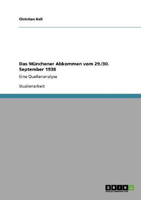 Das Munchener Abkommen Vom 29./30. September 1938 (Paperback)