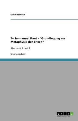 Zu Immanuel Kant - Grundlegung Zur Metaphysik Der Sitten (Paperback)