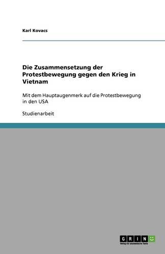 Die Zusammensetzung Der Protestbewegung Gegen Den Krieg in Vietnam (Paperback)