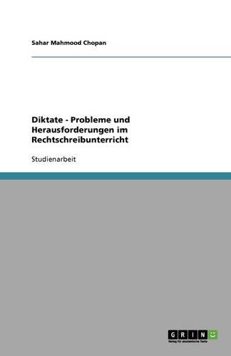 Diktate - Probleme Und Herausforderungen Im Rechtschreibunterricht (Paperback)