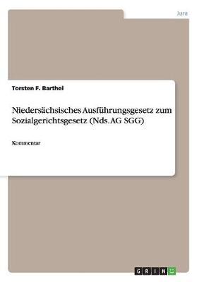 Nieders chsisches Ausf hrungsgesetz Zum Sozialgerichtsgesetz (Nds. AG Sgg) (Paperback)