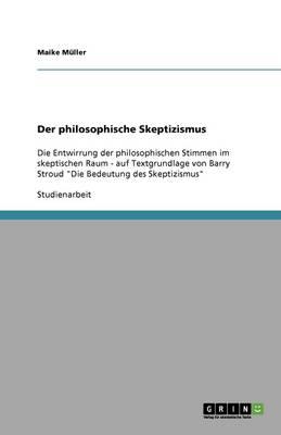 Der Philosophische Skeptizismus (Paperback)