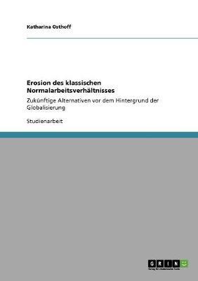 Erosion Des Klassischen Normalarbeitsverhaltnisses (Paperback)