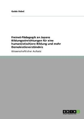 Freinet-Padagogik an Japans Bildungseinrichtungen Fur Eine Human(istisch)Ere Bildung Und Mehr Demokratieverstandnis (Paperback)