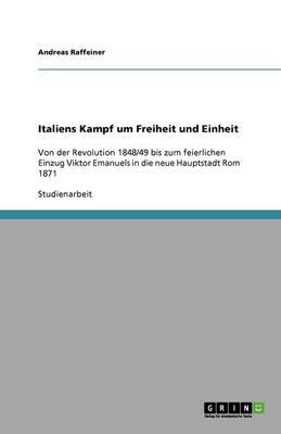 Italiens Kampf Um Freiheit Und Einheit (Paperback)