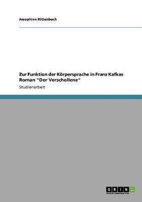 Zur Funktion Der Korpersprache in Franz Kafkas Roman Der Verschollene (Paperback)
