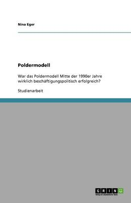 """Beschaftigungspolitische Auswirkungen Des """"Poldermodell"""" (Paperback)"""