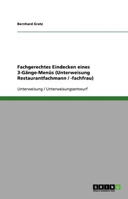 Fachgerechtes Eindecken Eines 3-Gange-Menus (Unterweisung Restaurantfachmann / -Fachfrau) (Paperback)