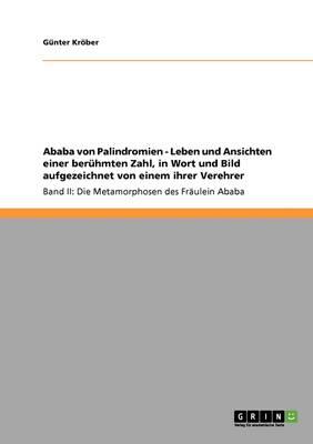 Ababa Von Palindromien - Leben Und Ansichten Einer Beruhmten Zahl, in Wort Und Bild Aufgezeichnet Von Einem Ihrer Verehrer (Paperback)
